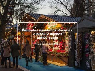 mercados navideños varsovia vuelos + 2 noches por 83 euros