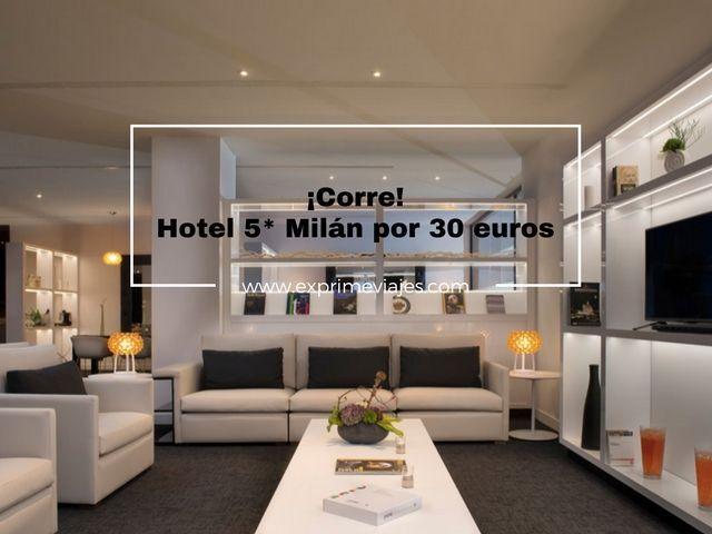 ¡ALERTA! HOTEL 5* EN MILÁN POR 30EUROS