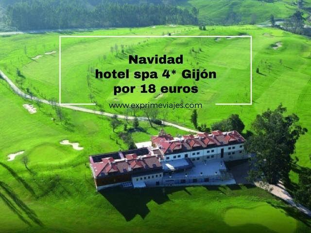 NAVIDAD HOTEL SPA 4* GIJÓN POR 18EUROS