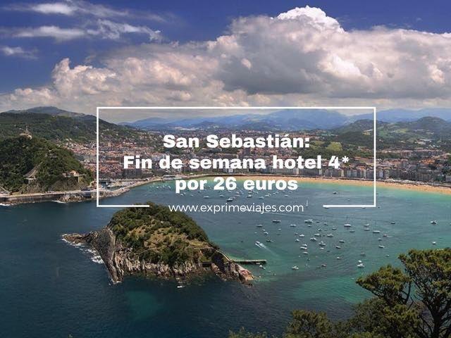 san sebastián fin de semana hotel 4* por 26 euros