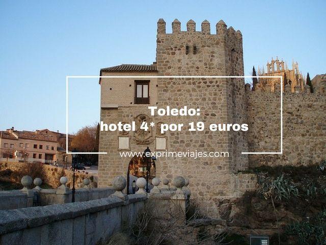 toledo hotel 4* 19 euros