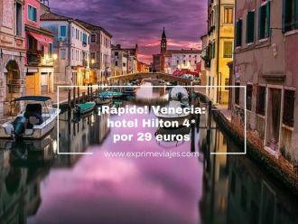 venecia hotel hilton 4* por 29 euros