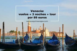 venecia vuelos+ 3 noches + tour por 89 euros