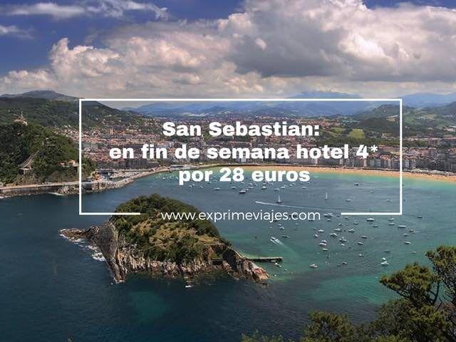 SAN SEBASTIAN EN FIN DE SEMANA: HOTEL 4* POR 28EUROS