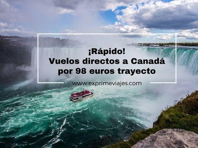 ¡RÁPIDO! VUELOS DIRECTOS A CANADÁ POR 98EUROS TRAYECTO
