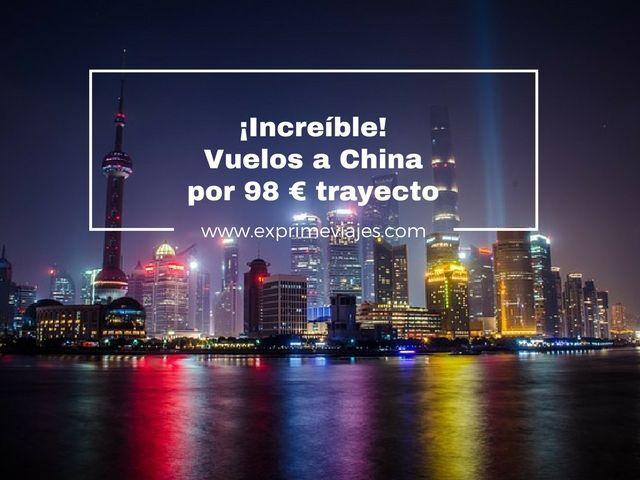 ¡INCREÍBLE! VUELOS A CHINA POR 98EUROS TRAYECTO
