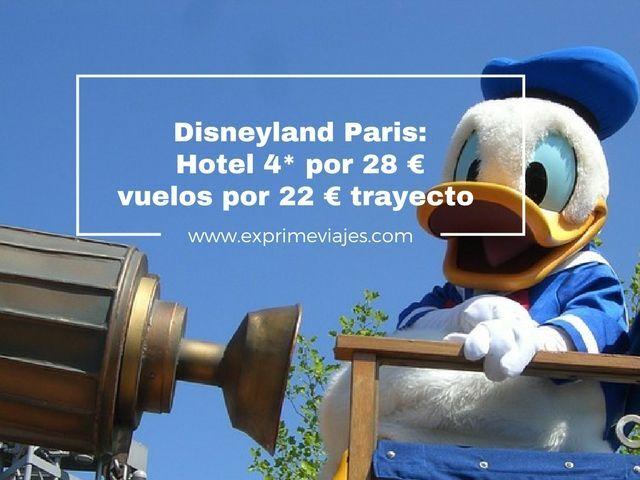 DISNEYLAND PARIS: HOTEL 4* POR 28EUROS Y VUELOS POR 22EUROS TRAYECTO