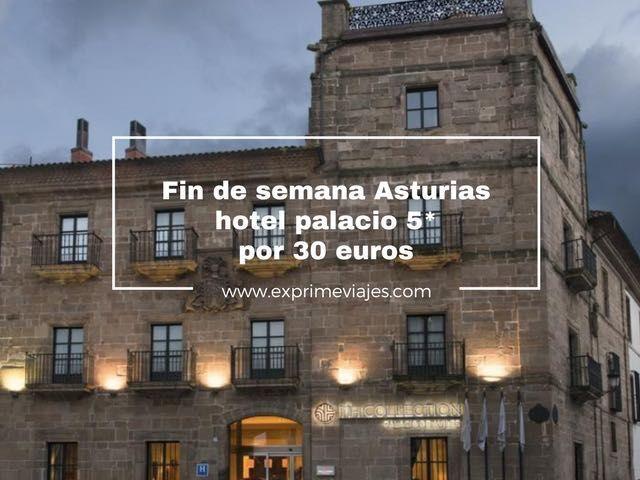 FIN DE SEMANA ASTURIAS: HOTEL PALACIO 5* POR 30EUROS