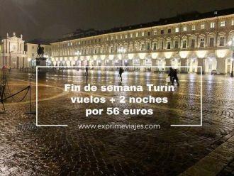 fin de semana turín vuelos + 2 noches por 56 euros