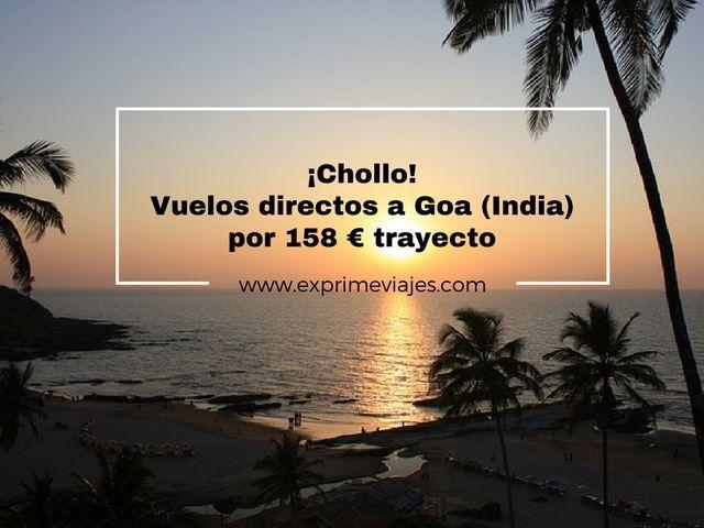 ¡CHOLLO! VUELOS DIRECTOS A GOA (INDIA) POR 158EUROS TRAYECTO