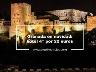 granada en navidad hotel 4* por 22 euros