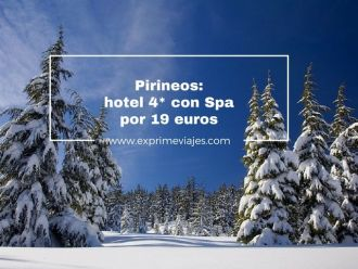 pirineos hotel 4* spa 19 euros