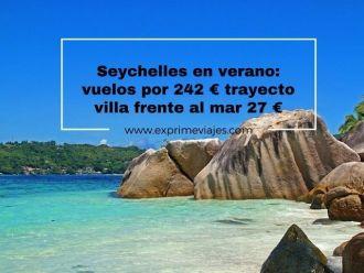 seychelles verano vuelos 242 euros villa 27 euros