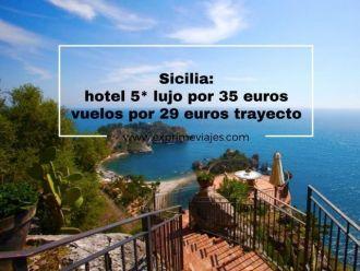 sicilia hotel 5* lujo por 35 euros y vuelos por 29 euros trayecto