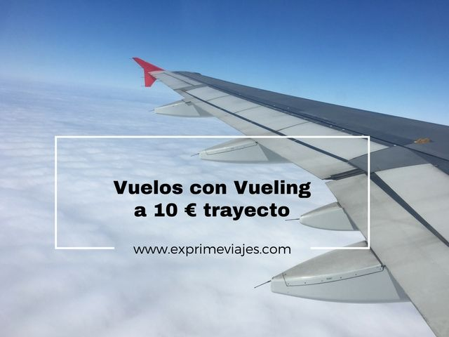 vuelos 10 euros trayecto vueling