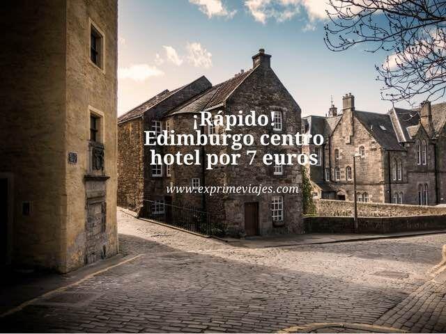 ¡RÁPIDO! HOTEL EDIMBURGO CENTRO POR 7EUROS