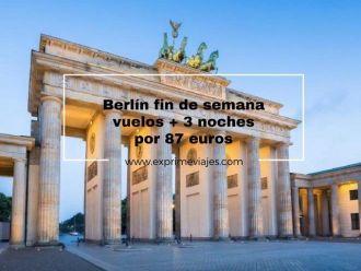 Berlin fin de semana vuelos + 3 noches por 87 euros