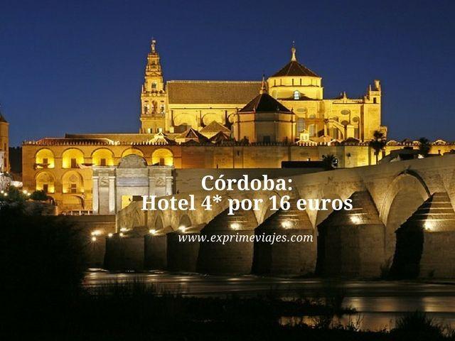 CÓRDOBA: HOTEL 4* POR 16EUROS