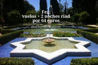 Fez vuelos + 2 noches riad por 64 euros