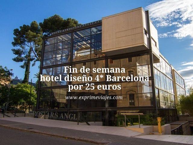 Fin de semana hotel diseño 4* Barcelona por 25 euros