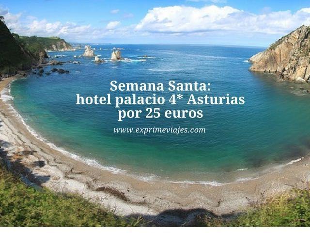 SEMANA SANTA: HOTEL PALACIO 4* ASTURIAS POR 26EUROS