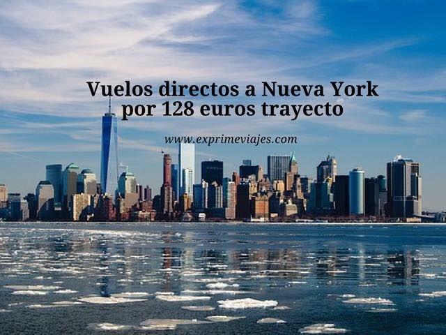 VUELOS DIRECTOS A NUEVA YORK POR 128EUROS TRAYECTO
