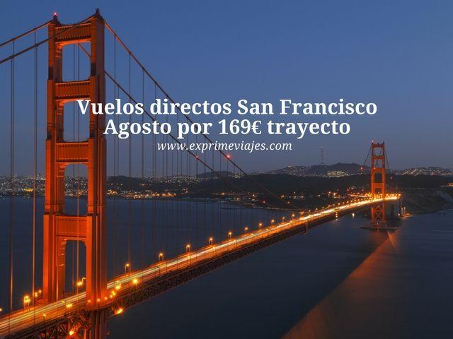 Vuelos directos a San Francisco en Agosto por 169 euros trayecto