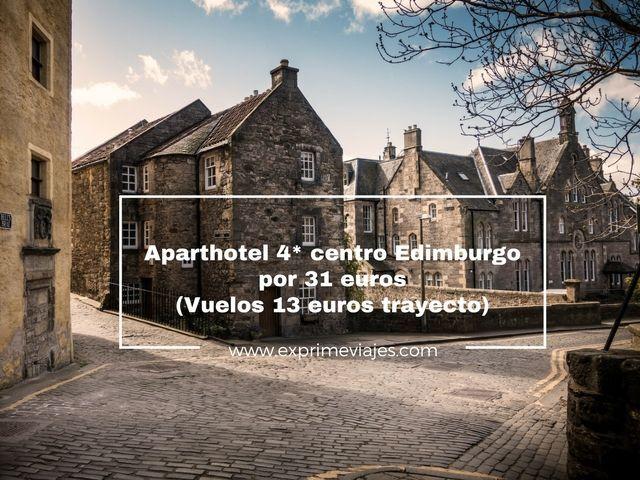 APARTHOTEL 4* CENTRO DE EDIMBURGO POR 31EUROS (VUELOS 13EUROS TRAYECTO)