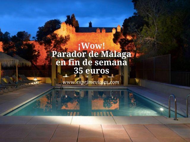 málaga parador 4* fin de semana 35 euros