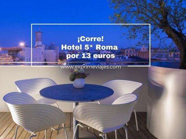 roma tarifa error hotel 5* 13 euros