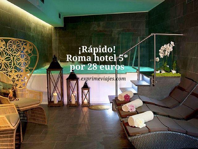 roma tarifa error hotel 5* 28 euros