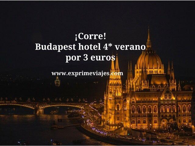 ¡corre! Budapest hotel 4* verano por 3 euros