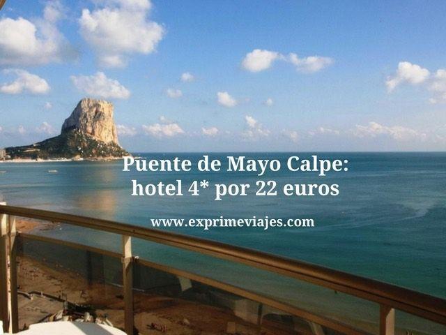 PUENTE DE MAYO CALPE: HOTEL 4* POR 22EUROS