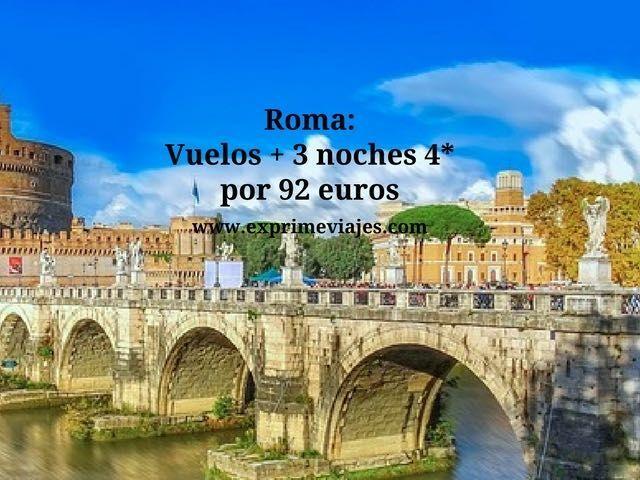 Roma vuelos + 3 noches 4* por 92 euros