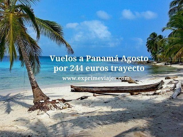 VUELOS A PANAMÁ EN AGOSTO POR 244EUROS TRAYECTO