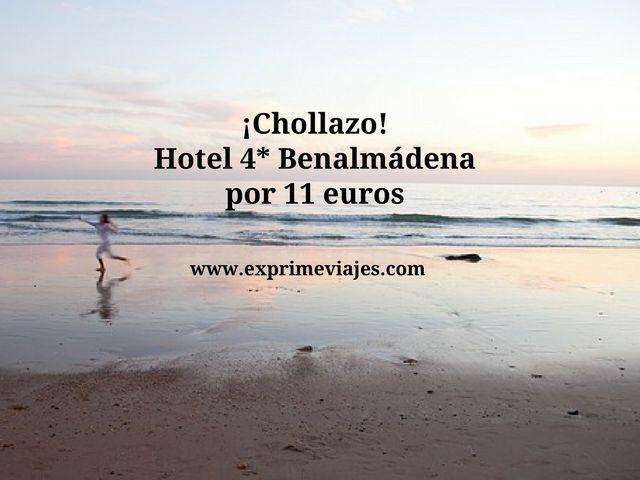 ¡CHOLLAZO! HOTEL 4* BENALMÁDENA POR 11EUROS