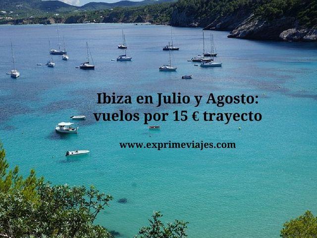 ibiza julio agosto vuelos 15 euros