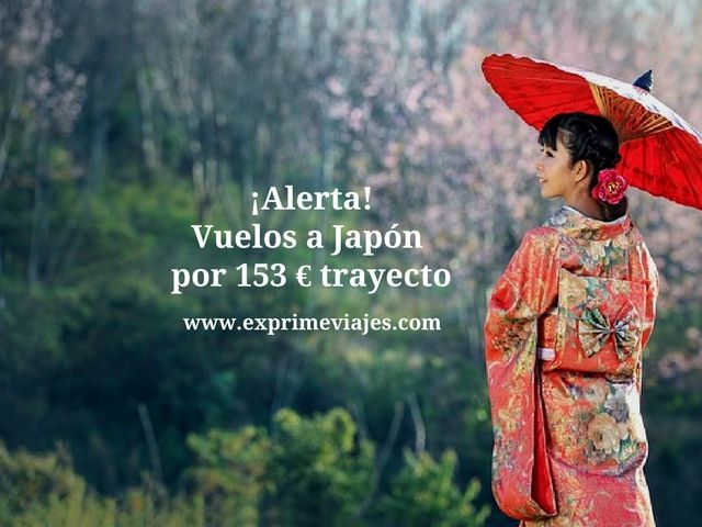 ¡ALERTA! VUELOS A JAPÓN POR 153EUROS TRAYECTO