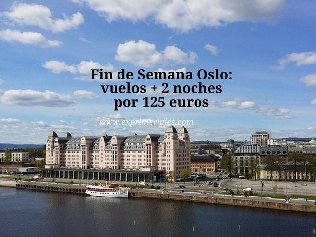 FIN DE SEMANA OSLO: VUELOS + 2 NOCHES POR 125EUROS