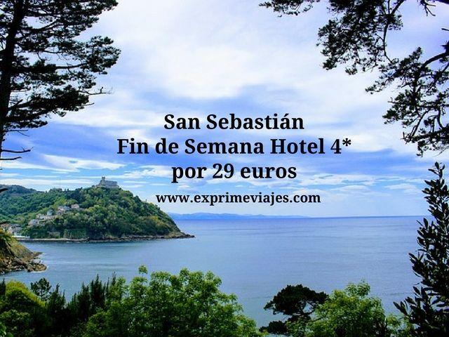 san sebastian fin de semana hotel 4* 29 euros