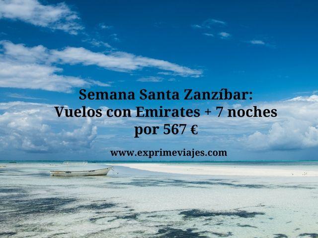 ZANZIBAR SEMANA SANTA: VUELOS CON EMIRATES + 7 NOCHES 567EUROS