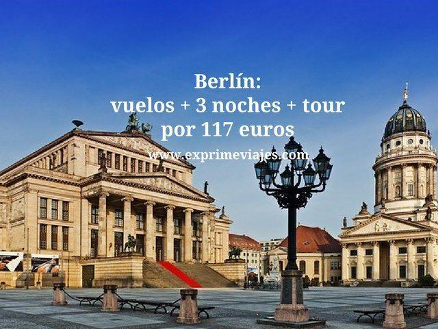 Berlín vuelos + 3 noches + tour por 117 euros