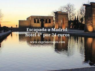 Escapada a Madrid hotel 4* por 24 euros