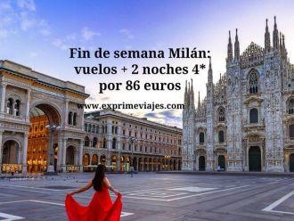 Fin de semana Milán vuelos + 2 noches 4* por 86 euros