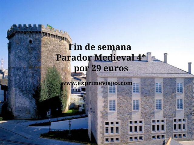 Fin de semana Parador Medieval por 29 euros