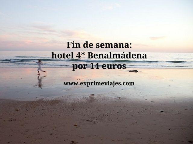 Fin de semana hotel 4* Benalmádena por 14 euros