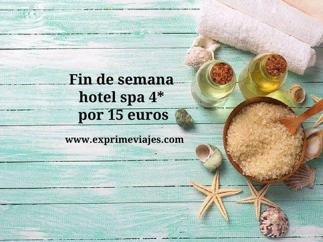 Fin de semana hotel spa 4* por 15 euros