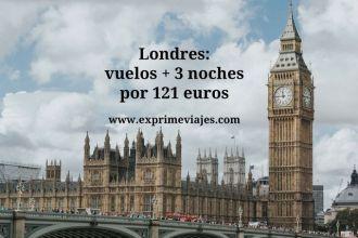 Londres vuelos + 3 noches por 121 euros
