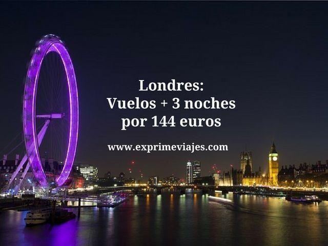 Londres vuelos + 3 noches por 144 euros