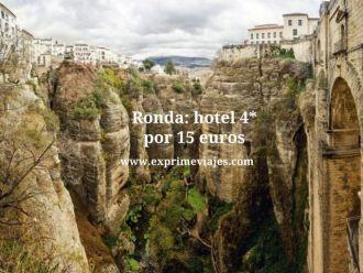 Ronda hotel 4* por 15 euros